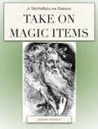 Take on Magic Items