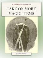 Take on More Magic Items