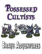Brave Adventures Possessed Cultists Warband