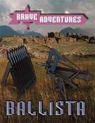 Brave Adventures Ballista