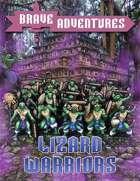 Brave Adventures Lizard Warriors