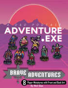 Brave Adventures Presents Adventure EXE Paper Miniatures