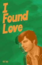 I Found Love: part 2
