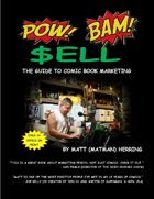POW-BAM-SELL - The Guide To Comic Book Marketing