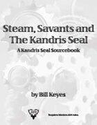 Steam, Savants and the Kandris Seal