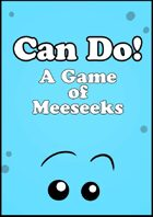 Can Do! - A Game of Meeseeks