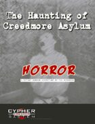 The Haunting of Creedmore Asylum
