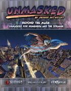 Beyond the Mask: Unmasked for Numenera and The Strange