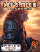 Cat's Meow: A One Page Adventure for the Cypher System