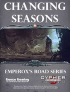 Changing Seasons - Emperox's Road: A Cypher Adventure
