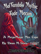 Mal'Vandal's Mythic Vade Mecum: A MegaMagic Remix