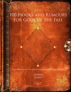 100 Hooks and Rumours for Gods of the Fall
