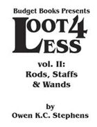 Loot 4 Less Volume II: Rods, Staffs and Wands