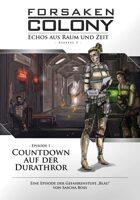 Forsaken Colony: S01E01 - Countdown auf der Durathror
