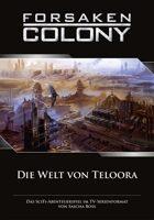 Forsaken Colony: Themenheft - Die Welt von Teloora