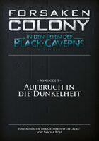 Forsaken Colony: BC_M01 - Aufbruch in die Dunkelheit