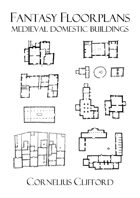 Medieval Domestic Buildings - Fantasy Floorplans