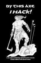 By This Axe I Hack!