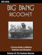 Big Bang Ricochet 016: The Cardoen Alacr?n