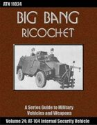 Big Bang Ricochet 024: AT-104 Internal Security Vehicle