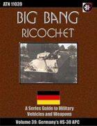 Big Bang Ricochet 039: Germany's HS-30 IFV