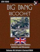 Big Bang Ricochet 040: The Caracal RDLV