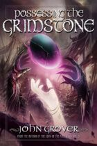 Possessing the Grimstone