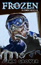 Frozen Stiff: A Zombie Novella