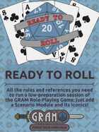 The GRAM Role-Playing Game: Ready to Roll - Rules & References