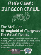 Fish's Classic Dungeon Crawl - The Stellular Stronghold of Margrave the Astral Nomad