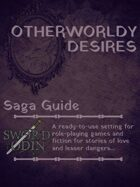 [Saga Guide] Otherworldly Desires
