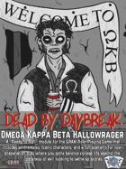 Dead by Daybreak - Omega Kappa Beta Hallowrager