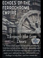 Echoes of the Ferrochrome Empire - Through the Iron Doors