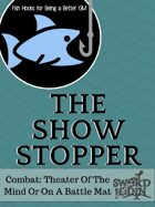 [Fish Hooks for Being a Better GM] The Show Stopper