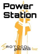 Power Station, Protocol Game Series 4