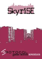 Skyrise, Protocol Game Series 17
