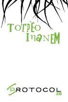 Torpeo Inanem, Protocol Game Series 38