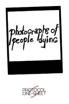Photographs of People Dying, Protocol One-Sheet
