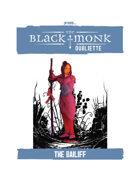 Praxis: The Black Monk, Oubliette, the Bailiff