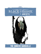 Praxis: The Black Monk, Oubliette, the Chimeric Gargouille