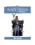 Praxis: The Black Monk, Oubliette, the Sexton