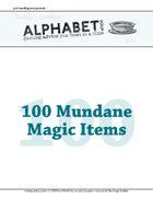 Alphabet Soup, GM Advice Document, 100 Mundane Magic Items