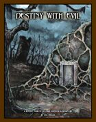 Destiny With Evil (Mystic Forces Second Edition Adventure)