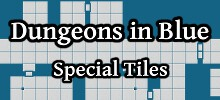 Dungeons in Blue Special Tiles