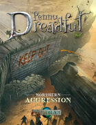 Through the Breach RPG - Penny Dreadful - Northern Aggression