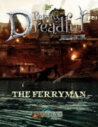 Through the Breach RPG - Penny Dreadful One Shot - The Ferryman