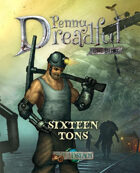 Through the Breach RPG - Penny Dreadful One Shot - Sixteen Tons