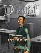 Through the Breach RPG - Penny Dreadful One Shot - Madman, Interrupted