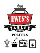 Ewen's Tables: Politics