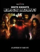 Wild Talents: White Knights, Black Hearts